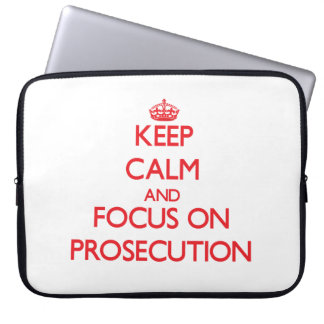 Keep Calm and focus on Prosecution Computer Sleeves