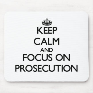 Keep Calm and focus on Prosecution Mousepads
