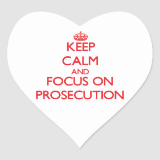 Keep Calm and focus on Prosecution Heart Stickers