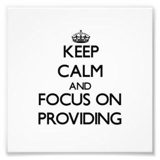 Keep Calm and focus on Providing Photo