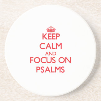 Keep Calm and focus on Psalms Drink Coaster