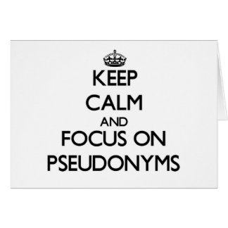 Keep Calm and focus on Pseudonyms Note Card