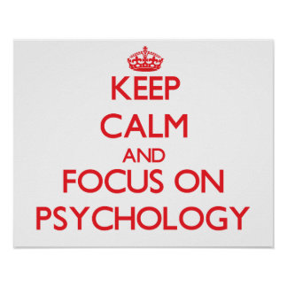 Keep Calm and focus on Psychology Posters