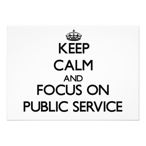 Keep Calm and focus on Public Service Announcements