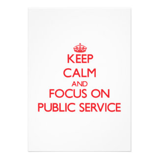 Keep Calm and focus on Public Service Invitations