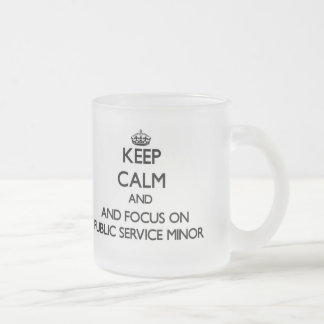Keep calm and focus on Public Service Minor Frosted Glass Mug