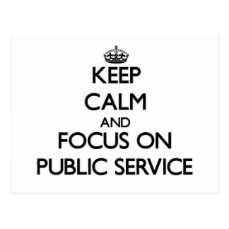 Keep Calm and focus on Public Service Postcards