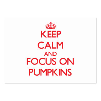 Keep Calm and focus on Pumpkins Business Cards