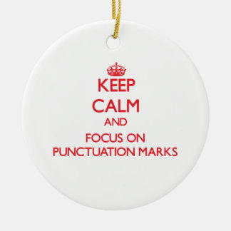 Keep Calm and focus on Punctuation Marks Christmas Ornament