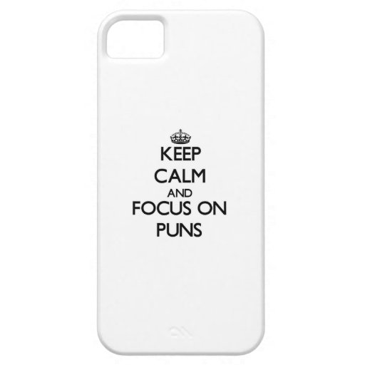 Keep Calm and focus on Puns iPhone 5/5S Cover