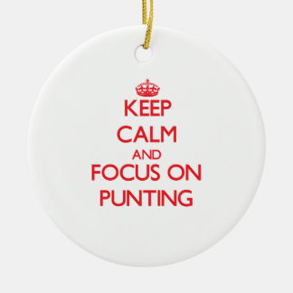 Keep Calm and focus on Punting Christmas Ornament