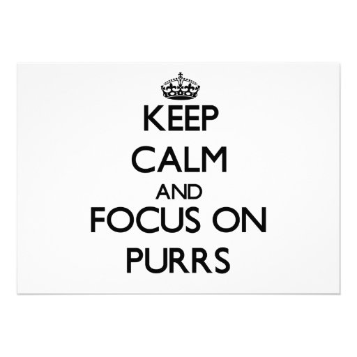 Keep Calm and focus on Purrs Custom Announcement