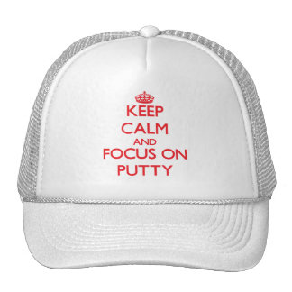 Keep Calm and focus on Putty Trucker Hat