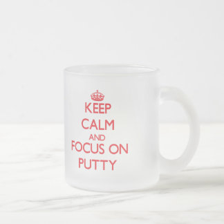 Keep Calm and focus on Putty Mugs