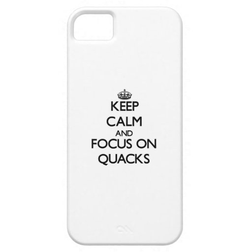 Keep Calm and focus on Quacks iPhone 5 Cover