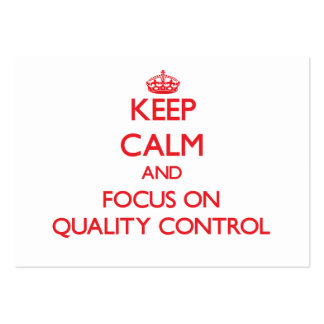 Keep Calm and focus on Quality Control Business Cards