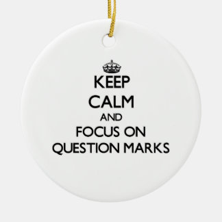 Keep Calm and focus on Question Marks Christmas Tree Ornaments