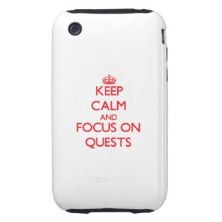Keep Calm and focus on Quests Tough iPhone 3 Cases