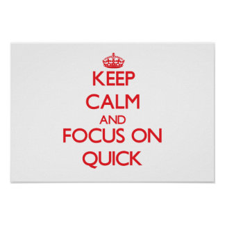 Keep Calm and focus on Quick Print