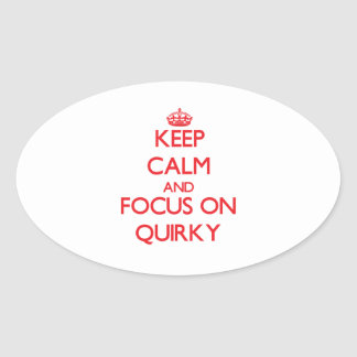 Keep Calm and focus on Quirky Oval Sticker