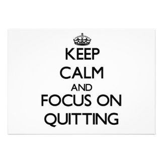 Keep Calm and focus on Quitting Card