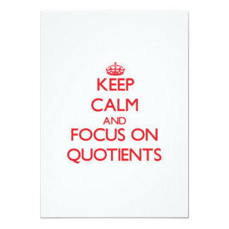 Keep Calm and focus on Quotients 13 Cm X 18 Cm Invitation Card