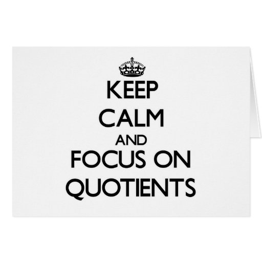 Keep Calm and focus on Quotients Greeting Cards