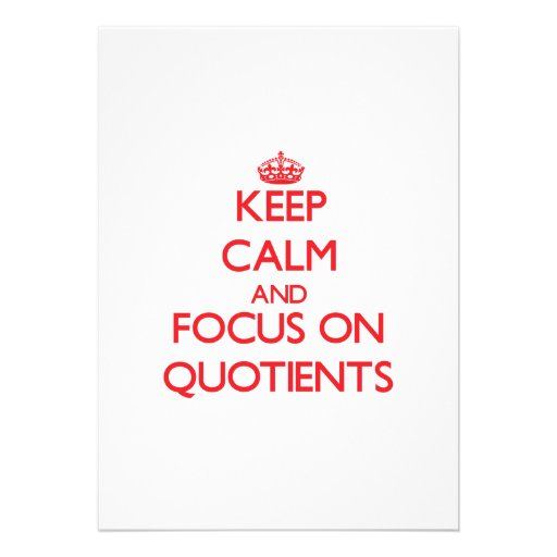 Keep Calm and focus on Quotients Personalized Invitation