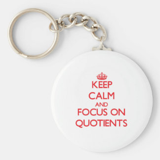 Keep Calm and focus on Quotients Key Chain