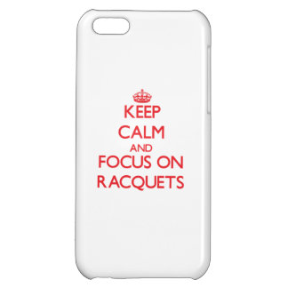 Keep calm and focus on Racquets Cover For iPhone 5C