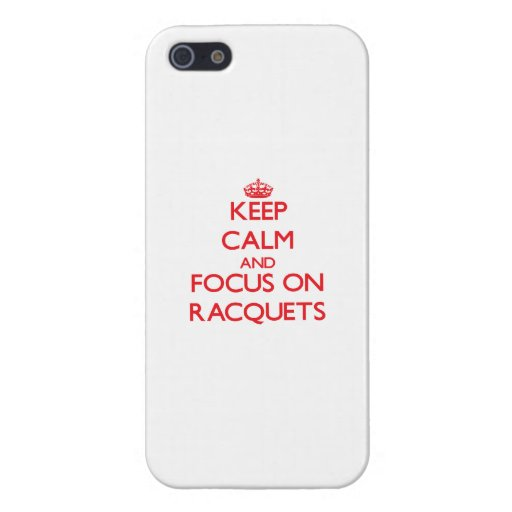 Keep calm and focus on Racquets iPhone 5 Covers