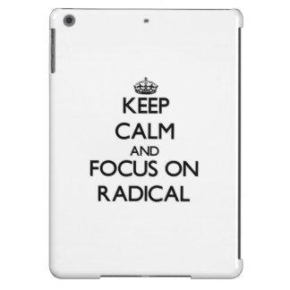 Keep Calm and focus on Radical iPad Air Cover