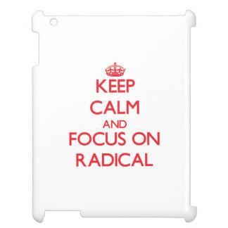 Keep Calm and focus on Radical iPad Cases