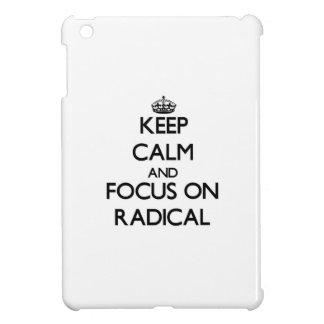 Keep Calm and focus on Radical iPad Mini Case