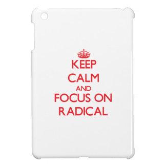 Keep Calm and focus on Radical Case For The iPad Mini