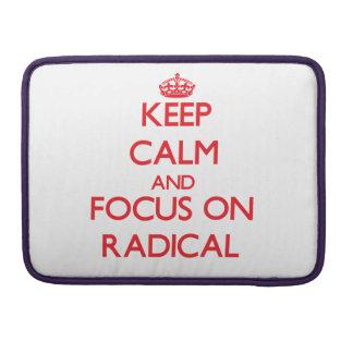 Keep Calm and focus on Radical MacBook Pro Sleeve