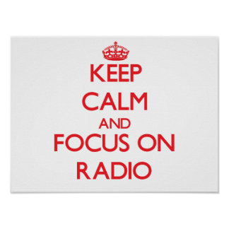 Keep Calm and focus on Radio Posters