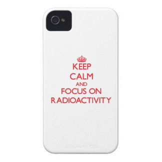 Keep Calm and focus on Radioactivity iPhone 4 Cases