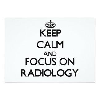 Keep Calm and focus on Radiology 13 Cm X 18 Cm Invitation Card