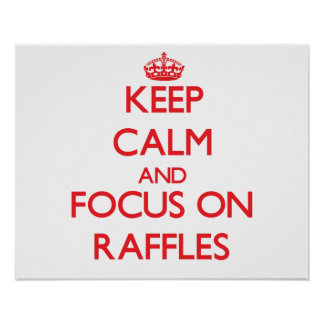 Keep Calm and focus on Raffles Print