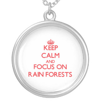 Keep Calm and focus on Rain Forests Pendant