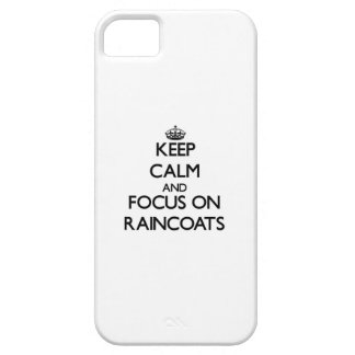 Keep Calm and focus on Raincoats Cover For iPhone 5/5S