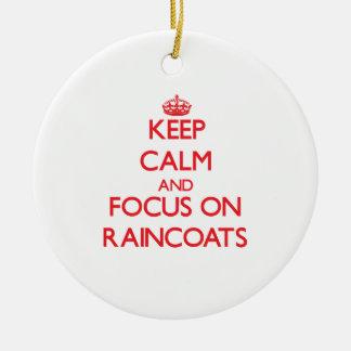Keep Calm and focus on Raincoats Christmas Tree Ornaments