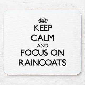 Keep Calm and focus on Raincoats Mousepad