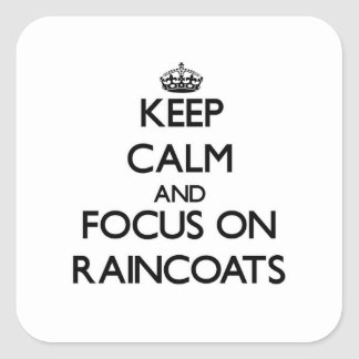 Keep Calm and focus on Raincoats Stickers