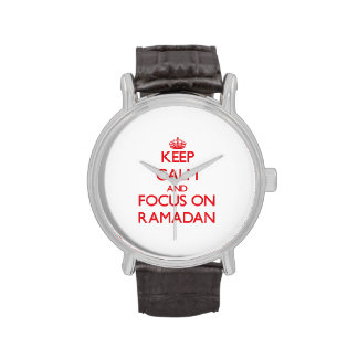 Keep Calm and focus on Ramadan Wrist Watches