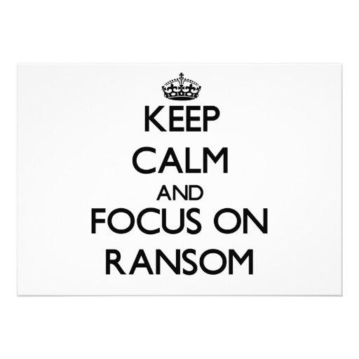 Keep Calm and focus on Ransom Custom Invitations
