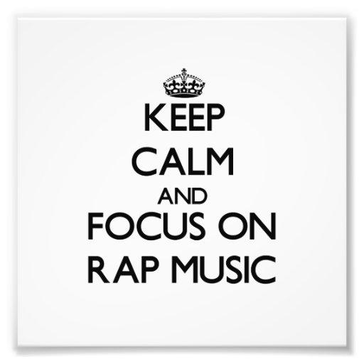 Keep Calm and focus on Rap Music Photo