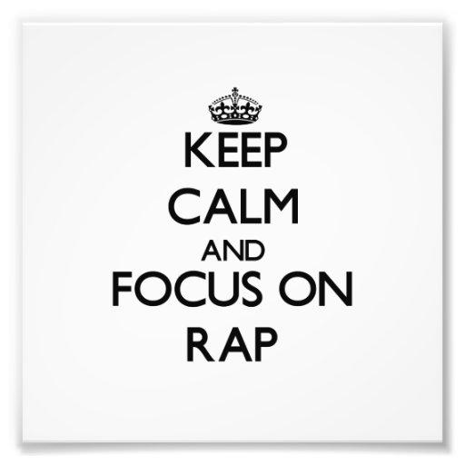 Keep Calm and focus on Rap Art Photo