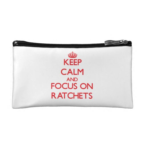 Keep Calm and focus on Ratchets Makeup Bag